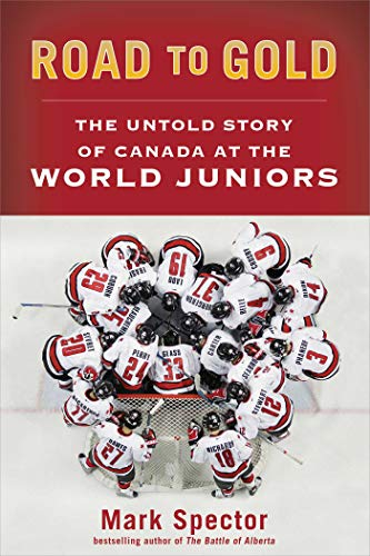3c3c6264efad Road to Gold: The Untold Story of Canada at the World Juniors (English  Edition)