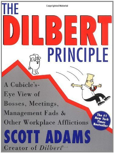 The Dilbert Principle: A Cubicle's-Eye View of Bosses, Meetings, Management Fads & Other Workplace Afflictions by Adams, Scott (1997) Paperback