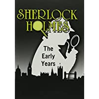 Sherlock Holmes: the Early
