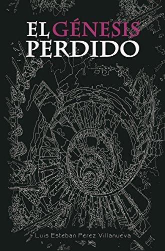 El Génesis Perdido por Luis Esteban Pérez Villanueva