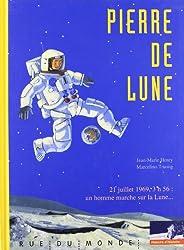 Pierre de lune : 21 juillet 1969, 3 h 56 : Un homme marche sur la Lune