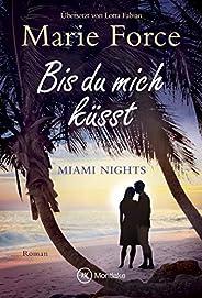 Bis du mich küsst (Miami Nights 1)