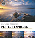 Perfect Exposure (2nd Edition): Fully Revised & Updated Edition