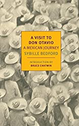 A Visit to Don Otavio: A Mexican Journey (New York Review Books Classics) by Sybille Bedford (2016-06-21)