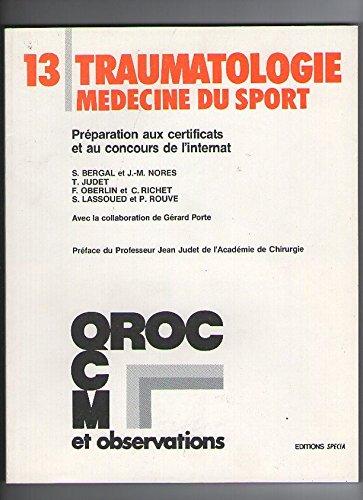 Traumatologie, médecine du sport : Préparation aux certificats et au concours de l'internat (CCQM, QCM et épreuves de dossier) par Serge Bergal
