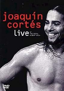 Joaquin Cortes : Live At The Royal Albert Hall