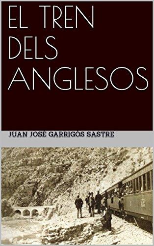 EL TREN DELS ANGLESOS (Catalan Edition) por Juan José  Garrigós Sastre