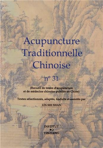 Acupuncture traditionnelle chinoise n° 31 par Shi Shan Lin