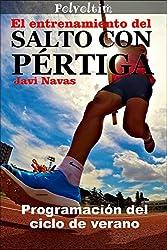 El entrenamiento del salto con pértiga. Programación del ciclo de verano (Polvoltim. El salto con pértiga nº 3)