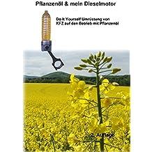 Pflanzenöl & mein Dieselmotor