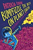 Bumpfizzle the Best on Planet Earth