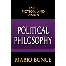Political Philosophy: Fact, Fiction, and Vision