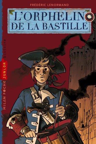 L'orphelin de la bastille: T. 1 : L orphelin de la Bastille