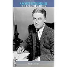 Collected Works of F. Scott Fitzgerald (English Edition)