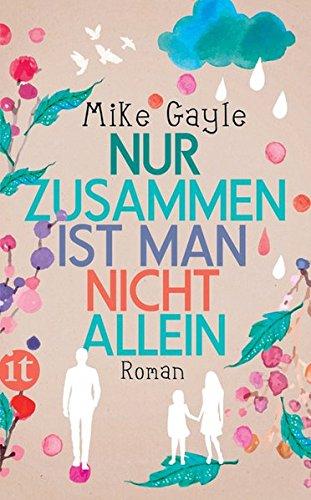 Buchseite und Rezensionen zu 'Nur zusammen ist man nicht allein: Roman (insel taschenbuch)' von Mike Gayle