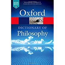 The Oxford Dictionary of Philosophy (Oxford Quick Reference) by Simon Blackburn (2016-05-01)
