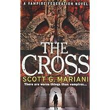 The Cross (Vampire Federation 2) by Scott G. Mariani (2011-10-13)