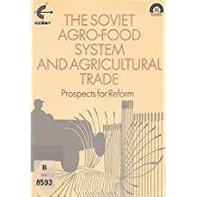 The Soviet Agro-food System and Agricultural Trade: Prospects for Reform