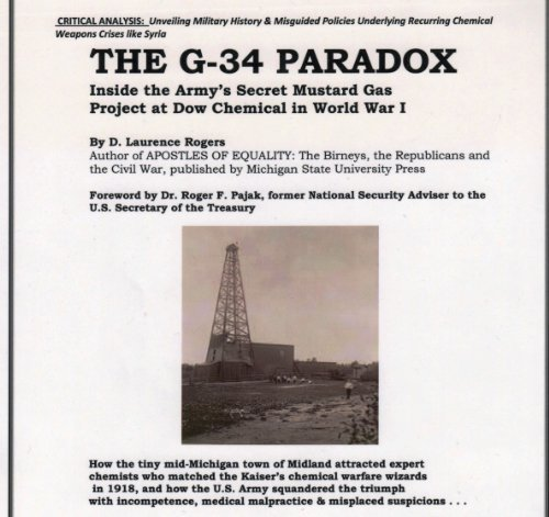 the-g-34-paradox-inside-the-armys-secret-mustard-gas-project-at-dow-chemical-in-world-war-i-by-d-lau