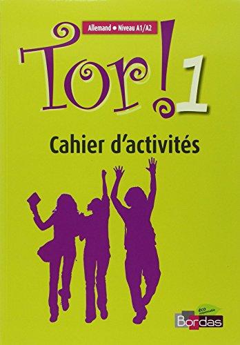 Tor ! Allemand 1re année - Niveau A1/A2 - Cahier d'activités par Laetitia Degryse