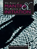 Image de The Power of Mantra and the Mystery of Initiation (English Edition)