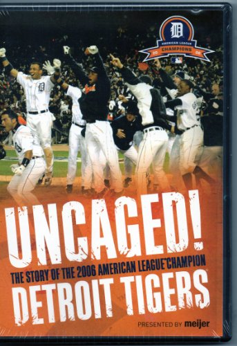 Bild von Uncaged! The Story of the 2006 American League Champion Detroit Tigers