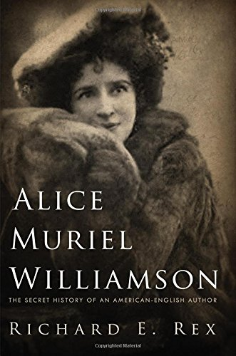 Alice Muriel Williamson: The Secret History of an American-English Author