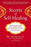 Secrets of Self-Healing: Harness Nature's Power to Heal Common Ailments, Boost Your Vitality,and Achieve Optimum Wellness by Maoshing Ni(2008-12-26) - Maoshing Ni