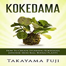 Kokedama: How to Create Stunning Kokedama Japanese Moss Ball Bonsai Plants