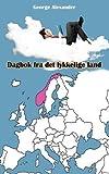Dagbok Fra Det Lykkelige Land by Alexander, George (2012) Paperback