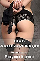 Club Cuffs And Whips: BDSM-Storys