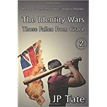 The Identity Wars: Those Fallen From Grace