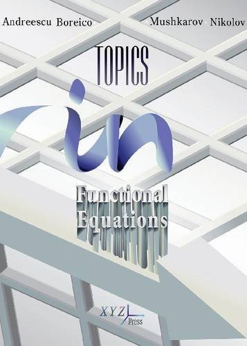 Topics in Functional Equations by Titu Andreescu (2012-08-31)