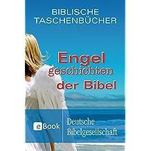 Engelgeschichten der Bibel (Biblische Taschenbücher)