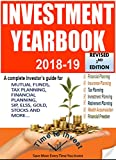 INVESTMENT YEARBOOK 2018-19: SMART INVESTOR'S GUIDE TO FINANCIAL SUCCESS. IT COVERS TOPICS ON:MUTUAL FUNDS, TAX PLANNING,FINANCIAL PLANNING,SIP, ELSS, ... for every Smart Investor)