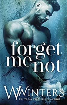 Forget Me Not (English Edition) di [Winters, W., Winters, Willow]