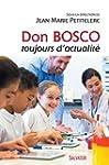 Don Bosco, toujours d'actualit�