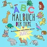 Buchstaben schreiben lernen: Das ABC Malbuch der Tiere: Tier-ABC und erste Schreibübungen (ABC lernen kinderleicht)