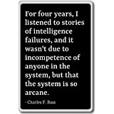 For four years, I listened to stories of in... - Charles F. Bass - quotes fridge magnet, Black - Calamità da frigo