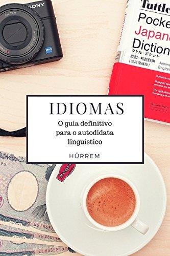 Idiomas: O guia definitivo para o autodidata linguístico (Portuguese Edition) por Hürrem