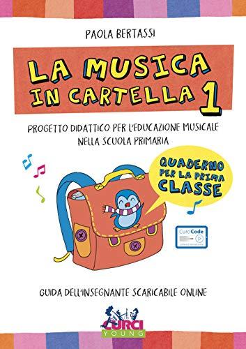 La musica in cartella. progetto didattico per l'educazione musicale nella scuola primaria. quaderno per la 1ª classe elementare. con espansione online