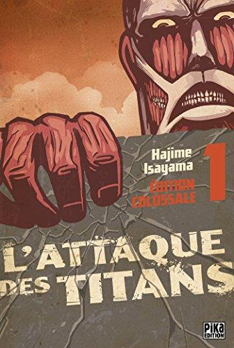 L'Attaque des Titans Edition Colossale T01 par Hajime Isayama