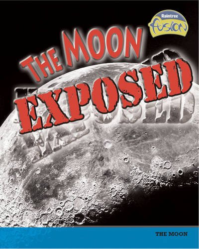 The Moon Exposed (Physical Processes and Materials)