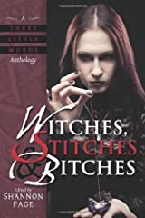 Witches, Stitches & Bitches: A Three Little Words Anthology: Volume 1 by Shannon Page (13-Sep-2013) Paperback Paperback