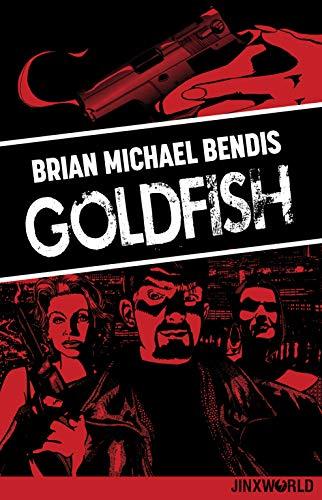 Goldfish por Brian Michael Bendis