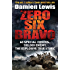Zero Six Bravo: 60 Special Forces. 100,000 Enemy. The Explosive True Story (English Edition)