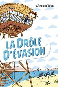 vignette de 'La drôle d'évasion (Séverine Vidal)'