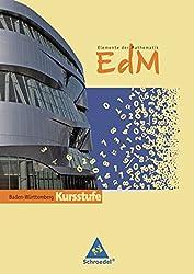 Elemente der Mathematik SII - Ausgabe 2010 für Baden-Württemberg: Schülerband Kursstufe