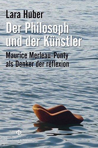 Der Philosoph und der Künstler: Maurice Merleau-Ponty als Denker der réflexion (Orbis Phaenomenlogicus Studien)