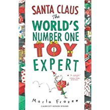Santa Claus: The World's Number One Toy Expert by Marla Frazee (27-Sep-2010) Paperback